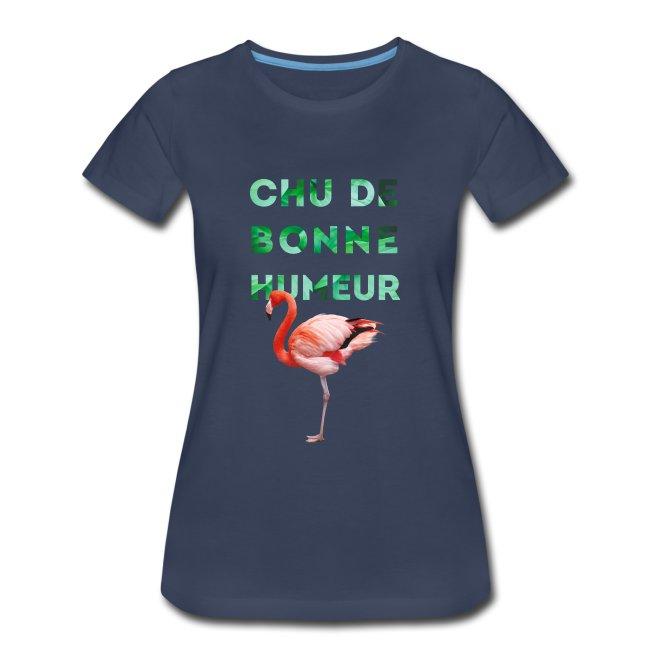 """T-shirt premium pour femme """"CHU DE BONNE HUMEUR"""""""