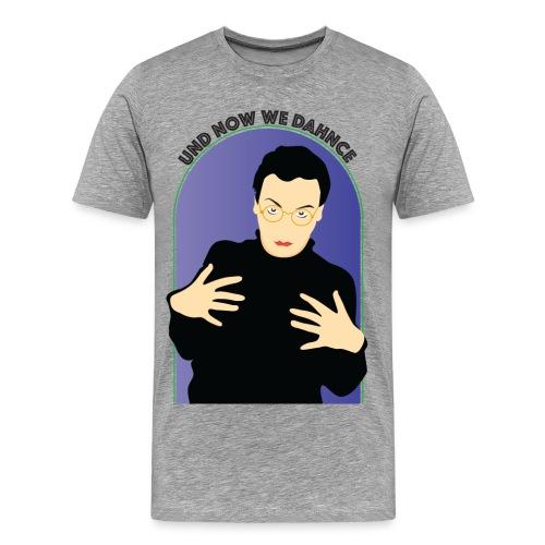 Und Now We Dance - Men's Premium T-Shirt
