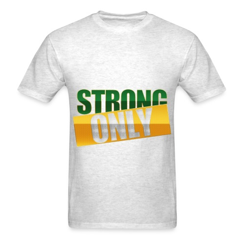 Strong Only T - Men's T-Shirt