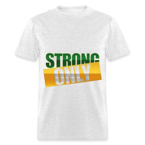 Strong Only T - Men's T-Shirt