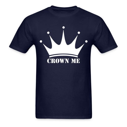 Crown Me - Men's T-Shirt