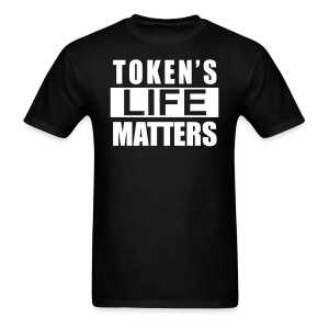 Token's Life Matters - Men's T-Shirt