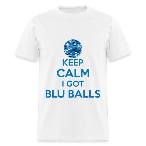 Keep Calm I Got Blu Balls - Men's T-Shirt