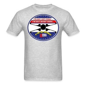 I'm not right wing, I'm not left wing, I'm X-Wing! Shirt - Men's T-Shirt