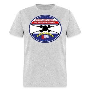 I'm not right wing, I'm not left wing, I'm X-Wing! Shirt - Men's T-Shirt