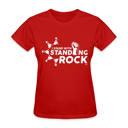 I Stand With Standing Rock - Red w/white text - Women's T-Shirt
