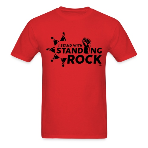 I Stand With Standing Rock - Red w/black text - Men's T-Shirt