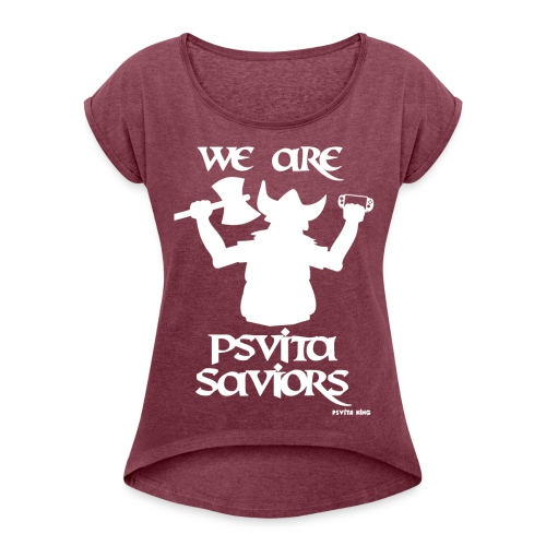 We are PSVITA Saviors Women's T-Shirt - Women's Roll Cuff T-Shirt