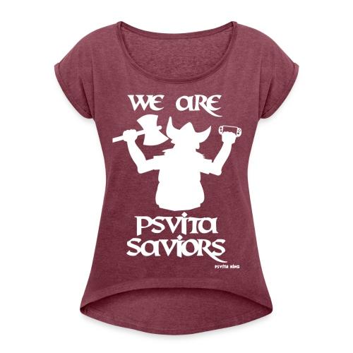 We are PSVITA Saviors Women's T-Shirt - Women's Roll Cuff T-Shirt