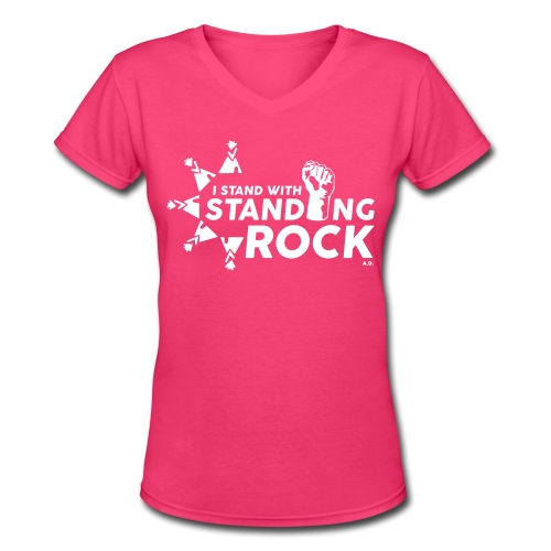 I Stand With Standing Rock - Pink w/white text - Women's V-Neck T-Shirt