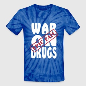 War on Drugs Epic Fail T-Shirts - Unisex Tie Dye T-Shirt