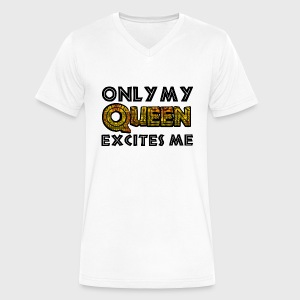 Only My Queen Excites Me - Men's V-Neck T-Shirt by Canvas