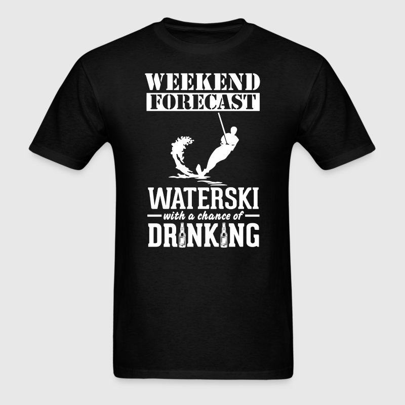Waterski Weekend Forecast & Drinking T-Shir T-Shirts - Men's T-Shirt