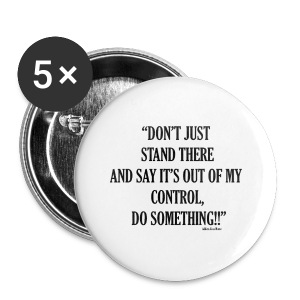 Don't just stand there - Small Buttons