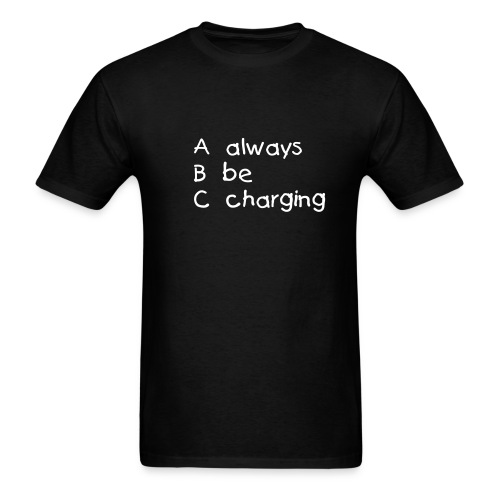 Always Be Charging - Men's T-Shirt