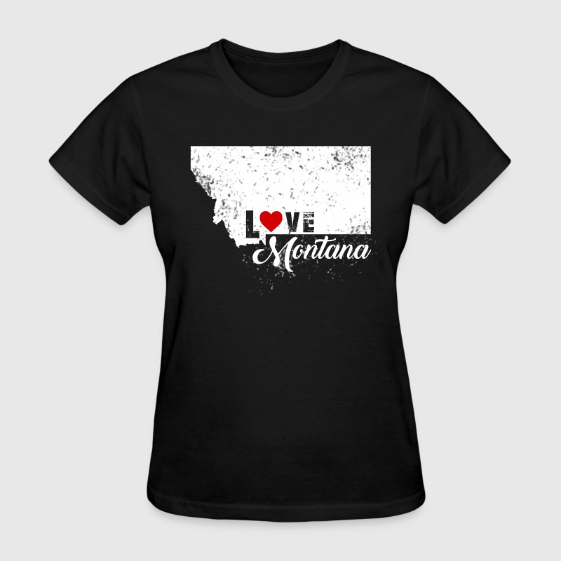 Love Montana Shirt - Women's T-Shirt