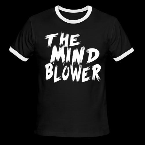 THE MIND BLOWER - Men's Ringer T-Shirt