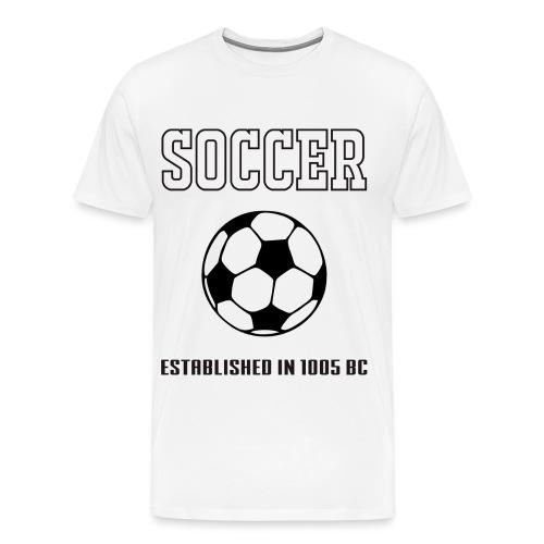 Soccer. Established since 1005 BC - Men's Premium T-Shirt