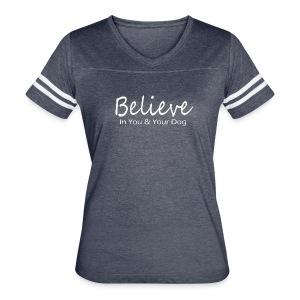 Believe - Women's Vintage Sport T-Shirt