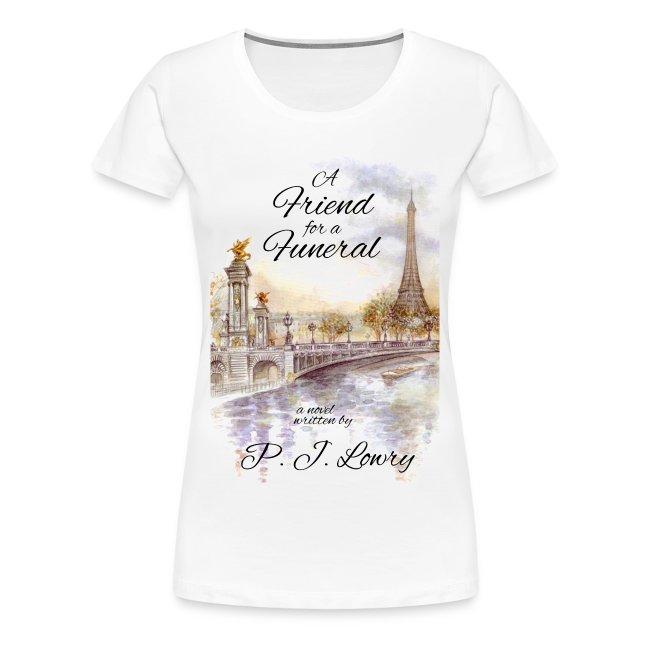 A Friend for a Funeral Women's Shirt