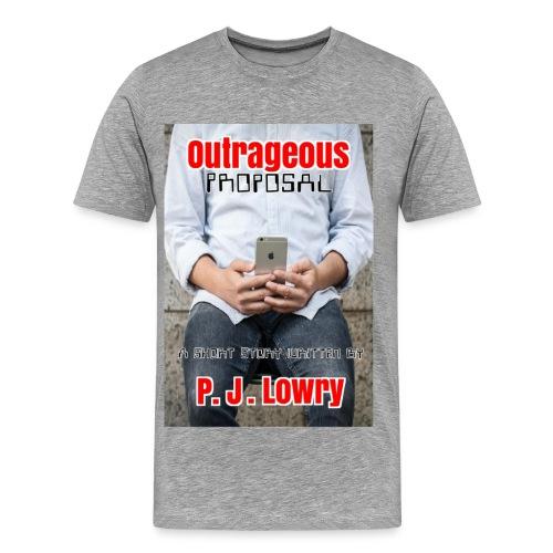 Outrageous Proposal T-Shirt - Men's Premium T-Shirt
