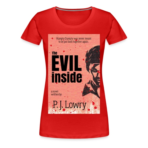The Evil Inside Women's Shirt - Women's Premium T-Shirt