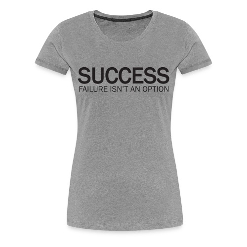 SUCCESS - Women's T-Shirt  - Women's Premium T-Shirt