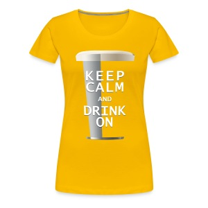 Keep Calm and Drink On - Women's Ale - Women's Premium T-Shirt