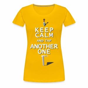 Keep Calm & Tap Another - Women's Ale - Women's Premium T-Shirt