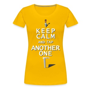 Keep Calm & Tap Another - Women's Ale - Women's Premium T-Shirt