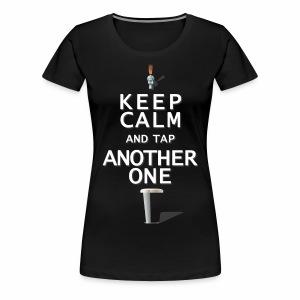 Keep Calm & Tap Another - Women's Stout - Women's Premium T-Shirt