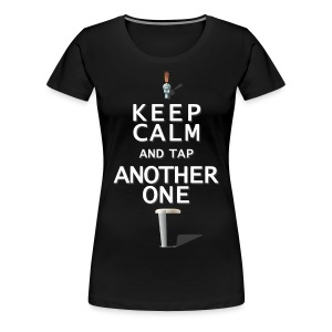 Keep Calm & Tap Another - Women's Stout - Women's Premium T-Shirt