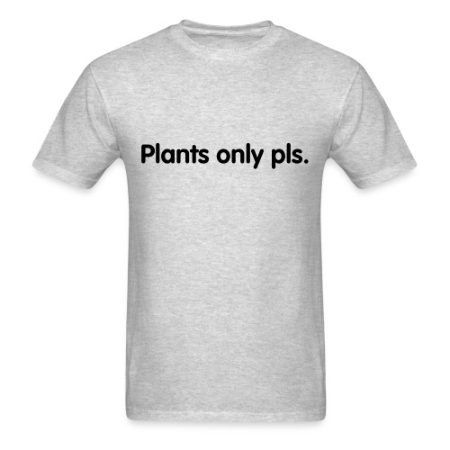 Mens: plants only pls. - Men's T-Shirt