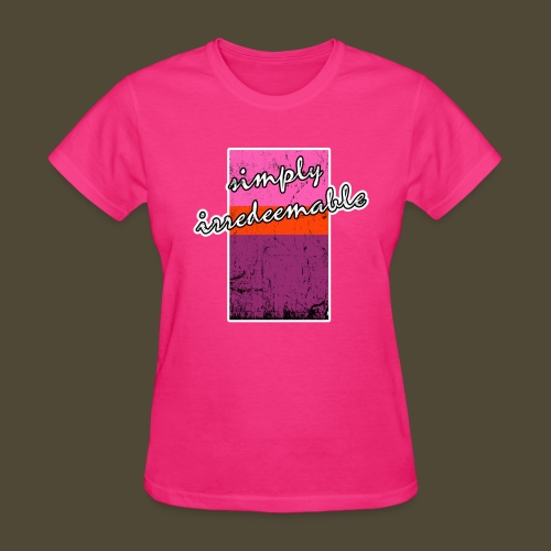 Simply Irredeemable - Women's T-Shirt