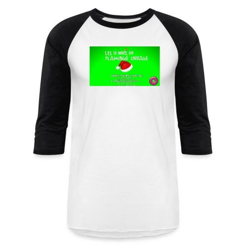 Les 12 Noël Du Flamingo Enragé - Baseball T-Shirt