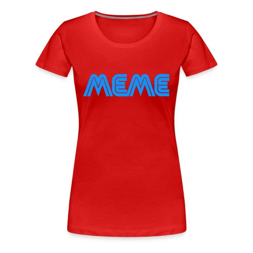 Meme (female cut) - Women's Premium T-Shirt