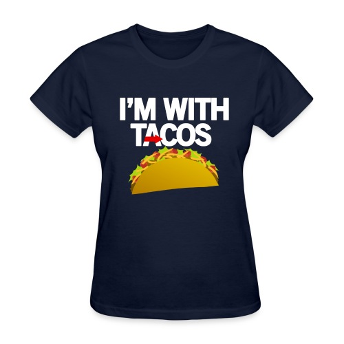 I'm With Tacos - Women's T-Shirt