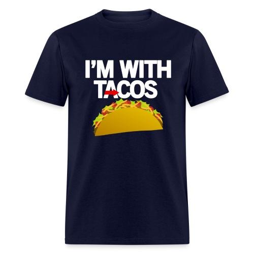 I'm With Tacos - Men's T-Shirt