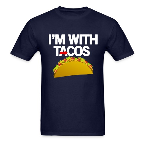 I'm With Tacos - Men's T-Shirt