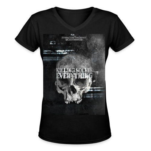 Killing Solves Everything Female V-Neck - Women's V-Neck T-Shirt