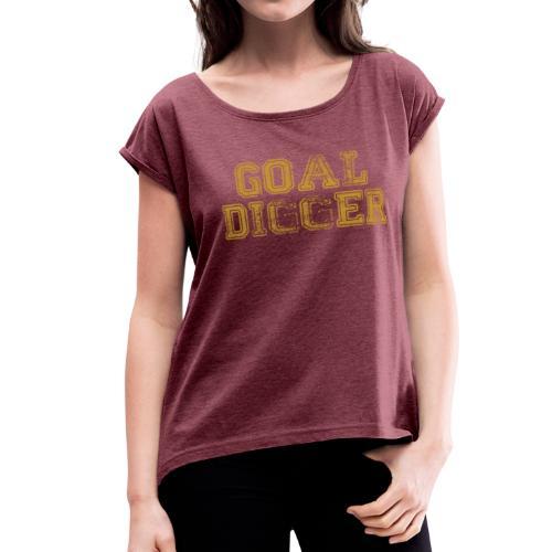 Goal Digger Rolled Sleeve Tee (Women) - Women's Roll Cuff T-Shirt