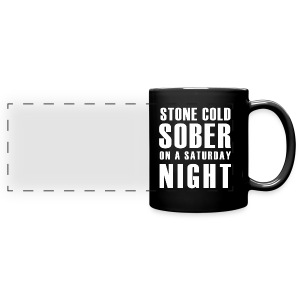Stone Cold Sober On A Saturday Night Coffee Mug - Full Color Panoramic Mug