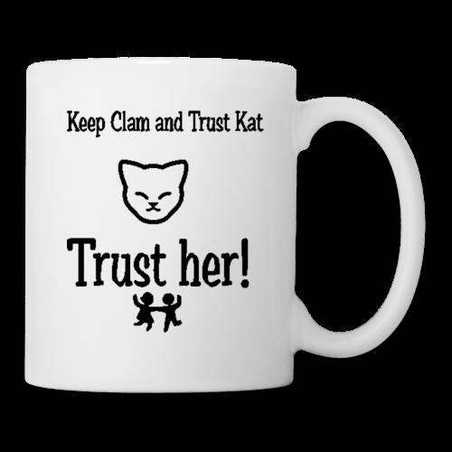 Trust Kat Mug - Coffee/Tea Mug
