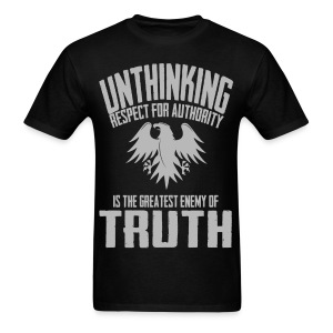 Unthinking Respect for Authority - Men's T-Shirt