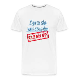 I clean up to the gym - men´s - Men's Premium T-Shirt