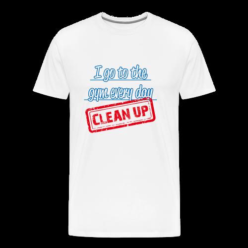 I clean up to the gym - men´s - Men's Premium T-Shirt