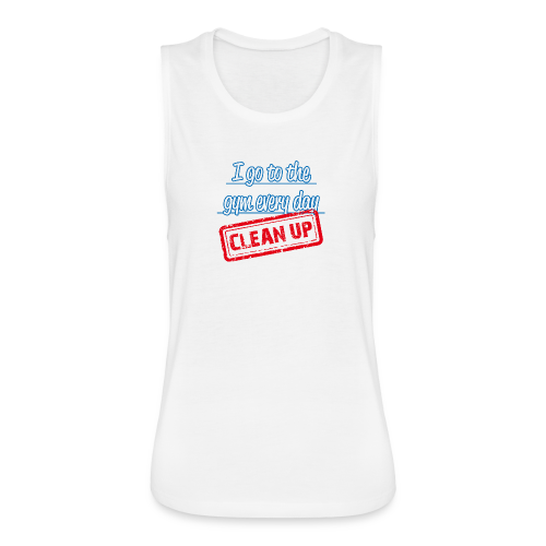 I clean up to the gym - women´s - Women's Flowy Muscle Tank by Bella