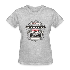 Career You've always Wanted - Women's T-Shirt