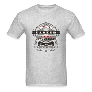 Career You've always Wanted - Men's T-Shirt