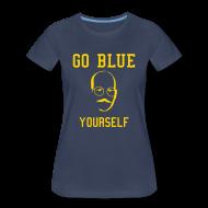T-Shirts ~ Women's Premium T-Shirt ~ Go Blue Yourself [F]